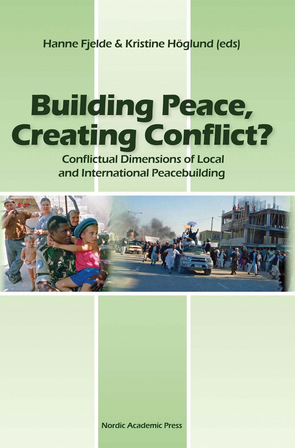 Building Peace, Creating Conflict?: Conflictual Dimensions of Local and International Peacebuilding