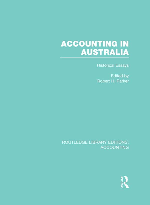 Accounting in Australia Historical Essays