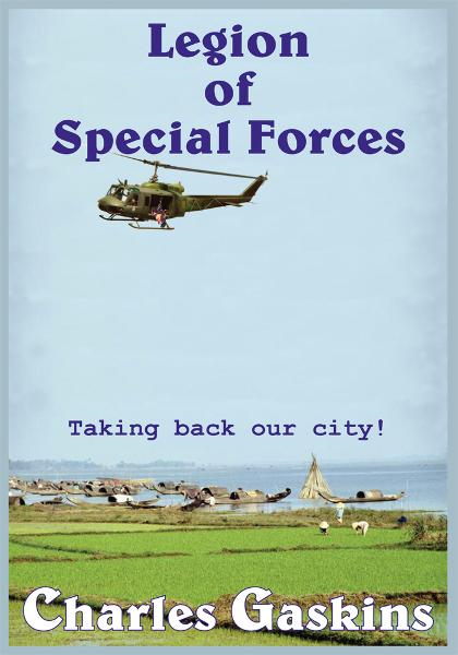 Legion of Special Forces By: Charles Gaskins