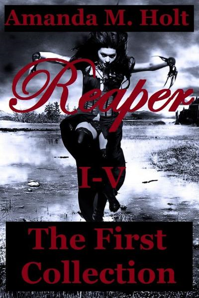 Reaper I: V: The First Collection