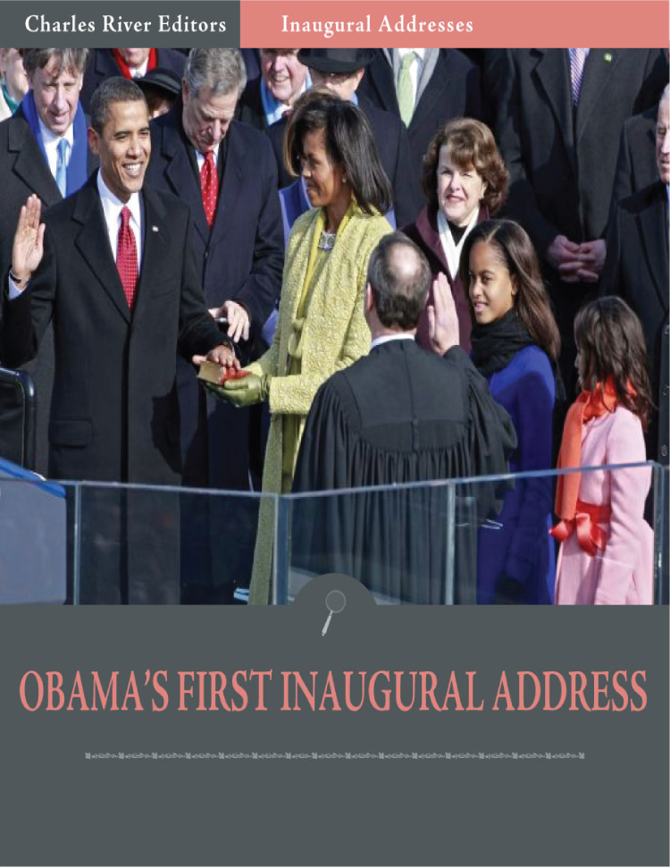 Inaugural Addresses: President Barack Obamas First Inaugural Address (Illustrated)