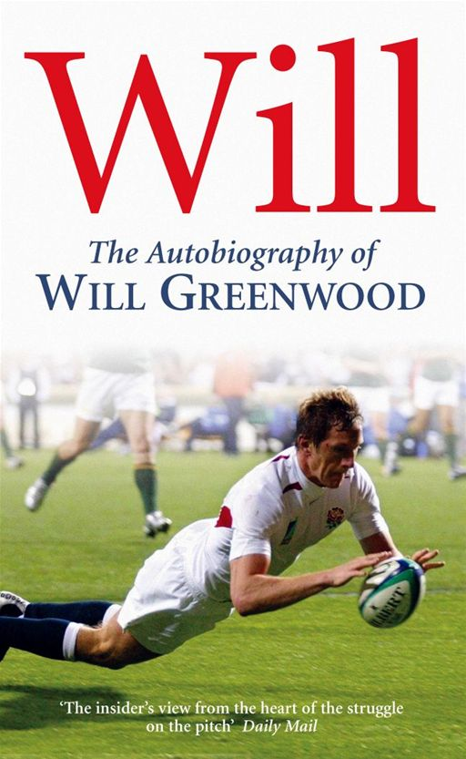 Will The Autobiography of Will Greenwood