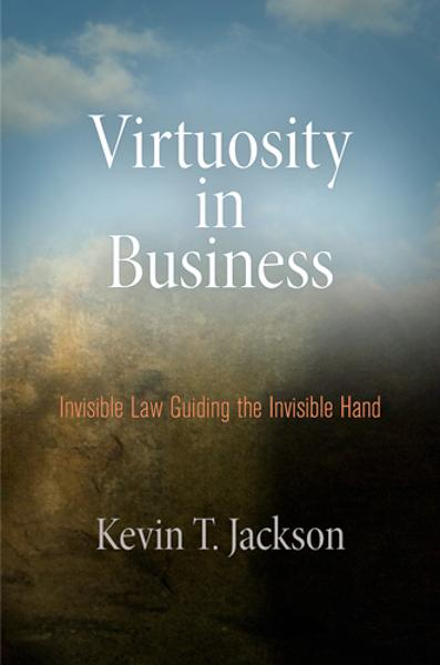 Virtuosity in Business Invisible Law Guiding the Invisible Hand