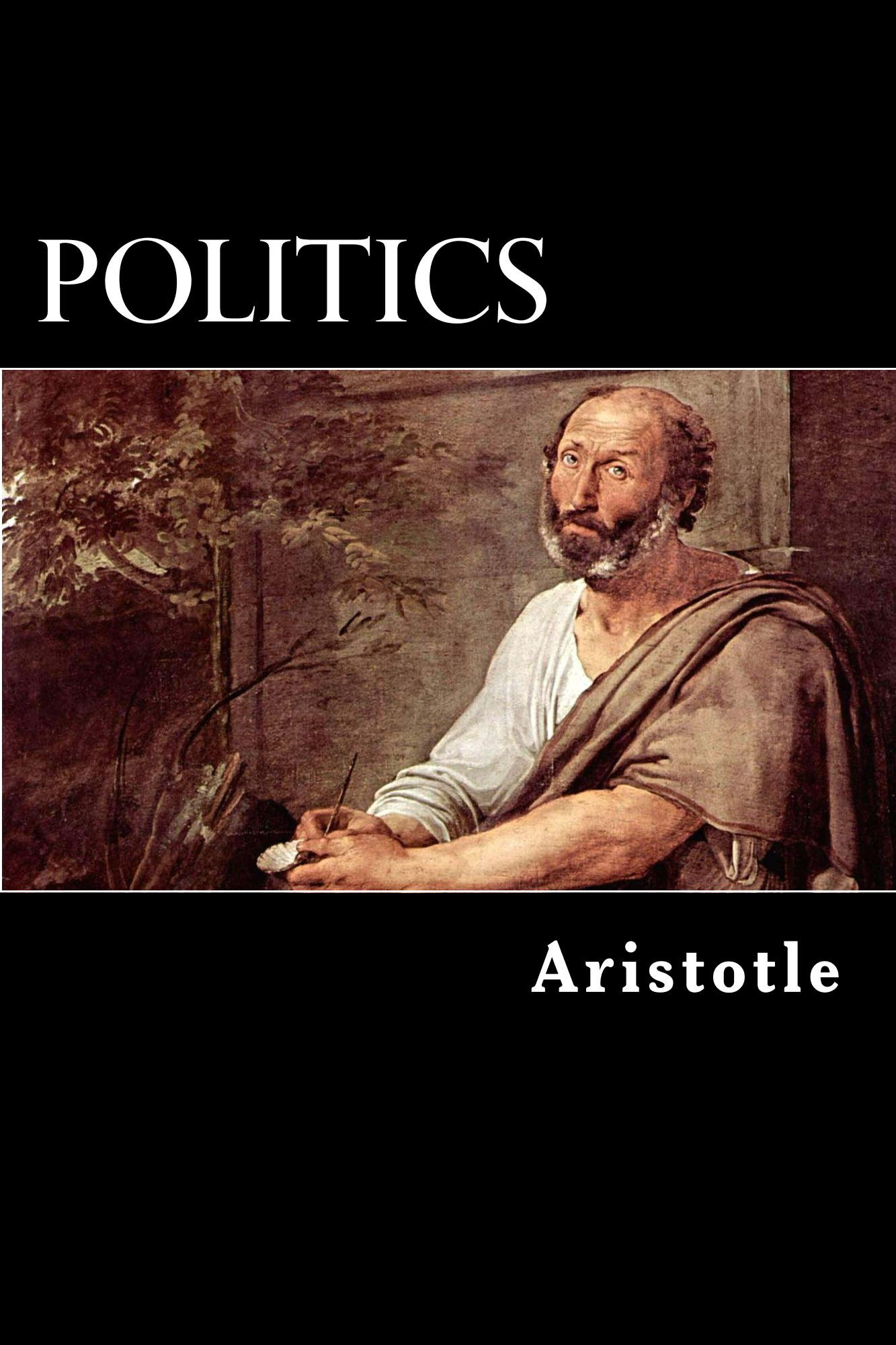 Politics By: Aristotle