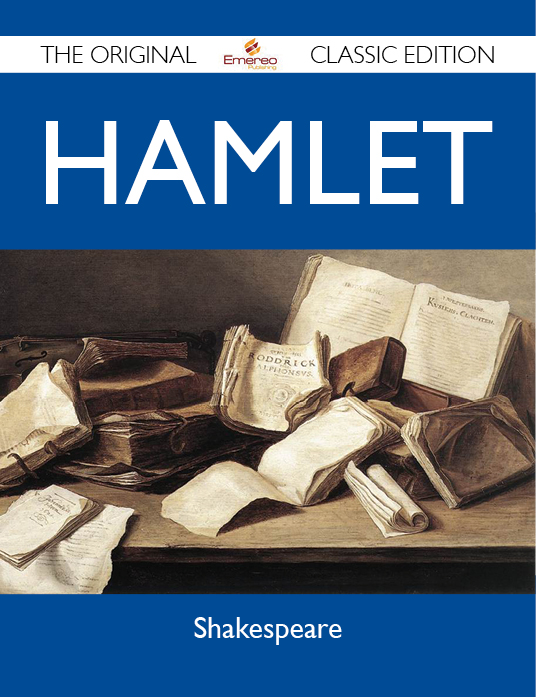 Hamlet - The Original Classic Edition By: Shakespeare Shakespeare