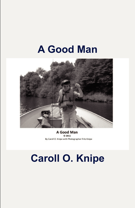A Good Man By: Caroll Knipe