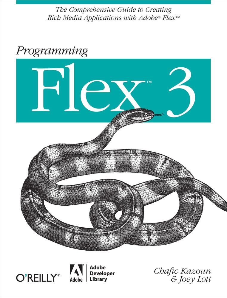 Programming Flex 3 By: Chafic Kazoun,Joey Lott