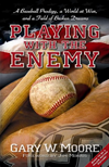 Playing With The Enemy A Baseball Prodigy  A World At War  And A Field Of Broken Dreams: