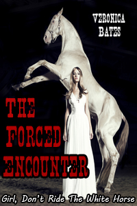 Girl, Don't Ride The White Horse, Part 1: The Forced Encounter