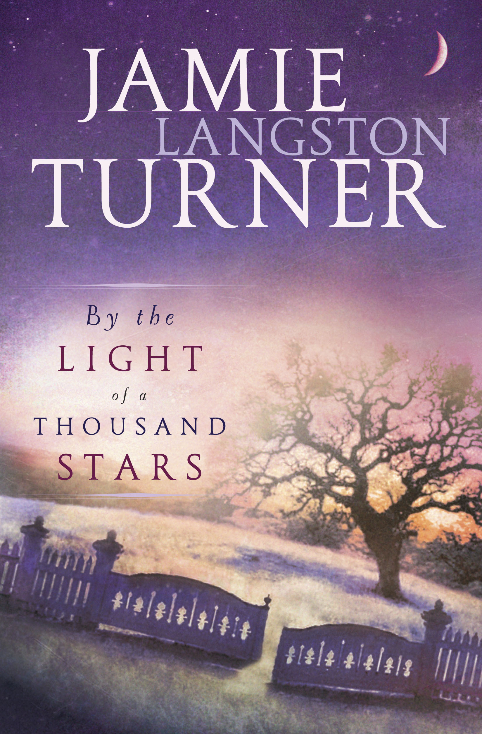 By the Light of a Thousand Stars By: Jamie Langston Turner