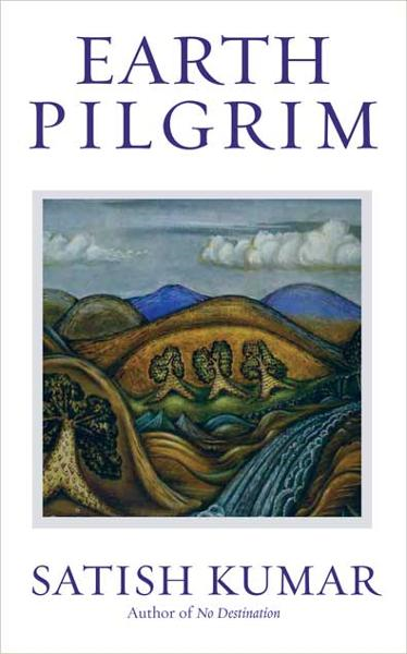 Earth Pilgrim By: Satish Kumar