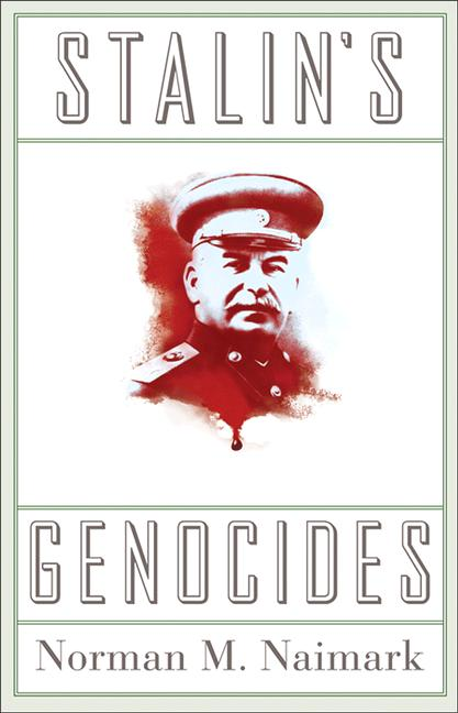 Stalin's Genocides By: Norman M. Naimark