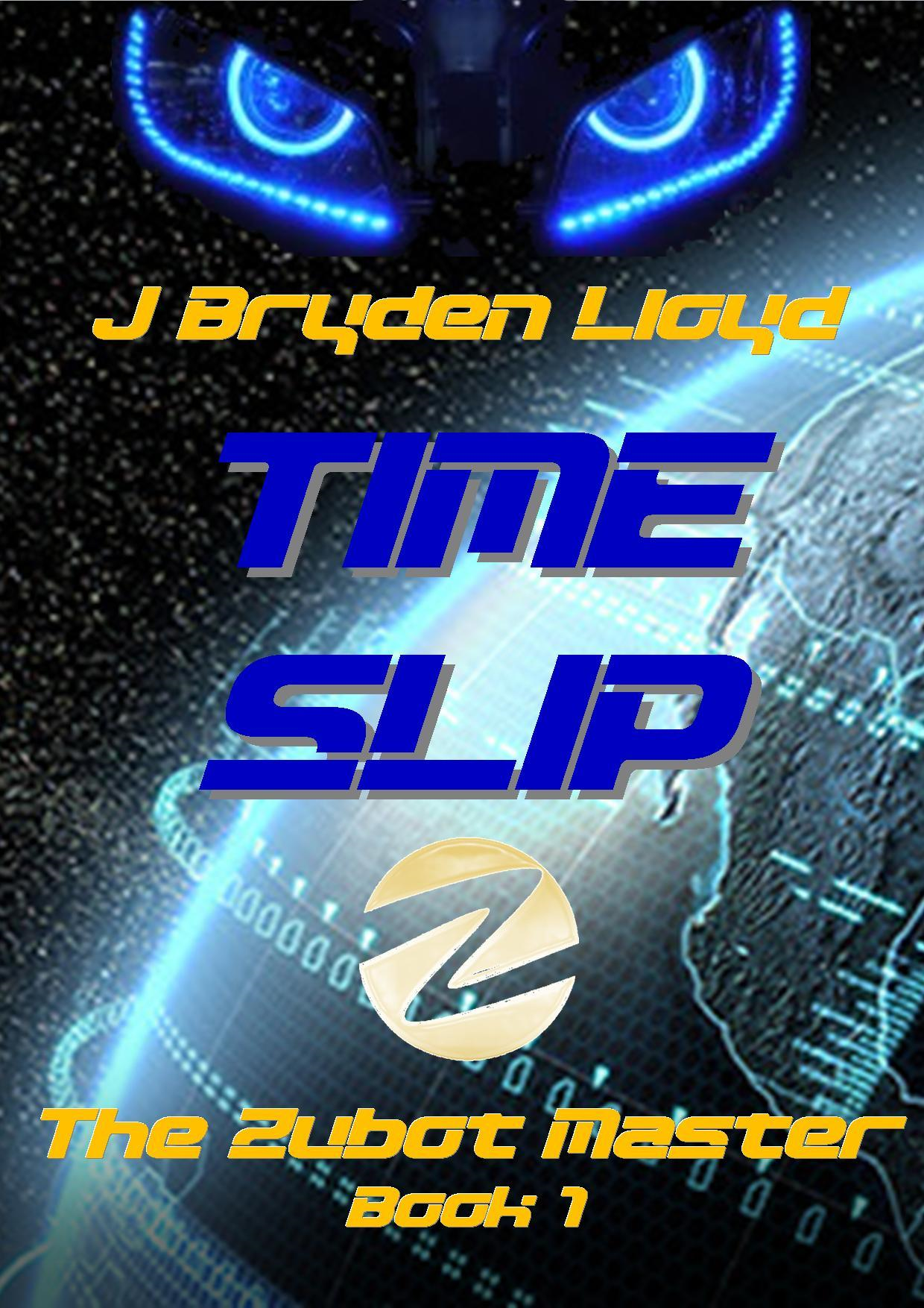 The Zubot Master (Book 1) - Time Slip