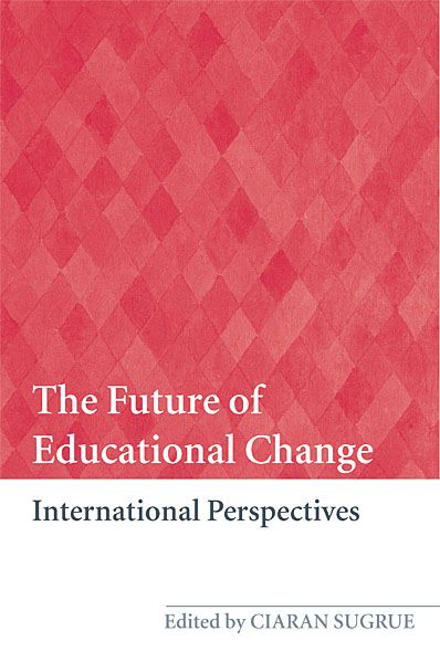 The Future of Educational Change By: