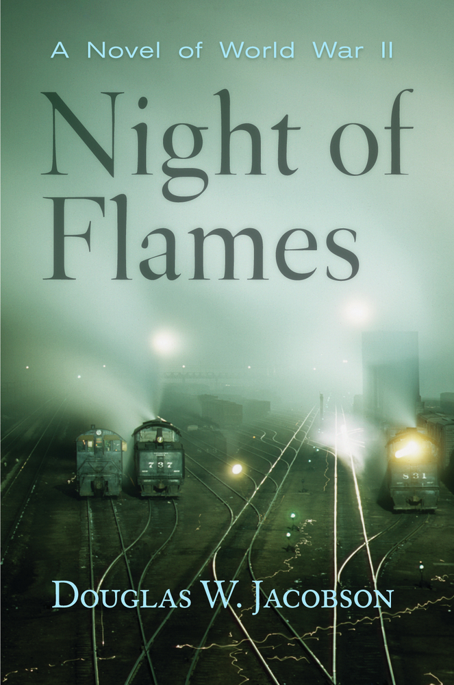 Night of Flames By: Douglas W. Jacobson