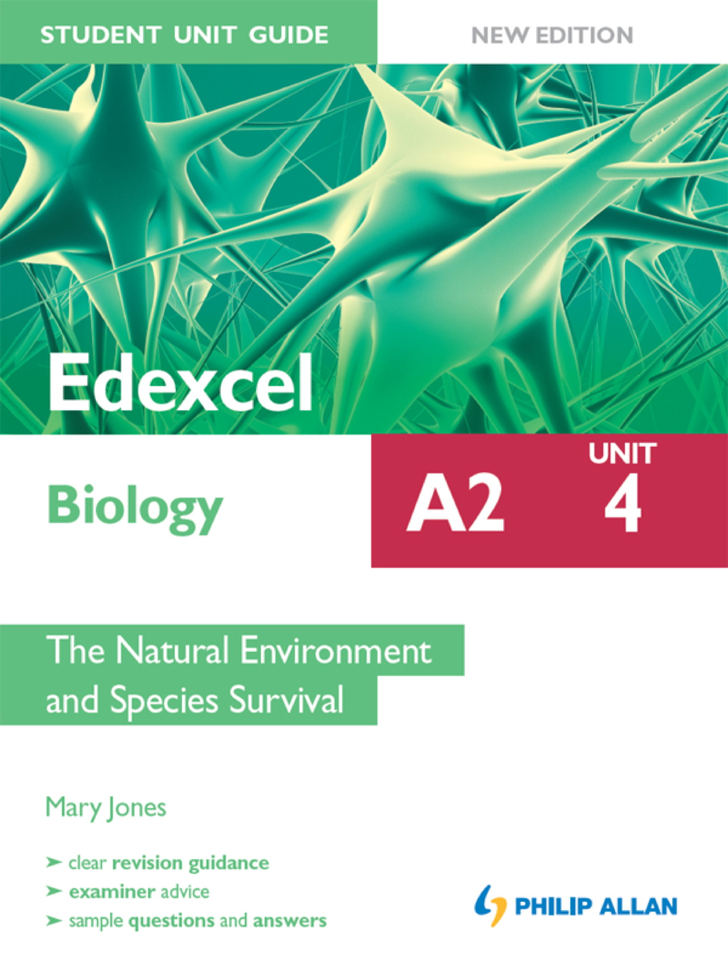 Edexcel A2 Biology Student Unit Guide New Edition: Unit 4 The Natural Environment and Species Survival