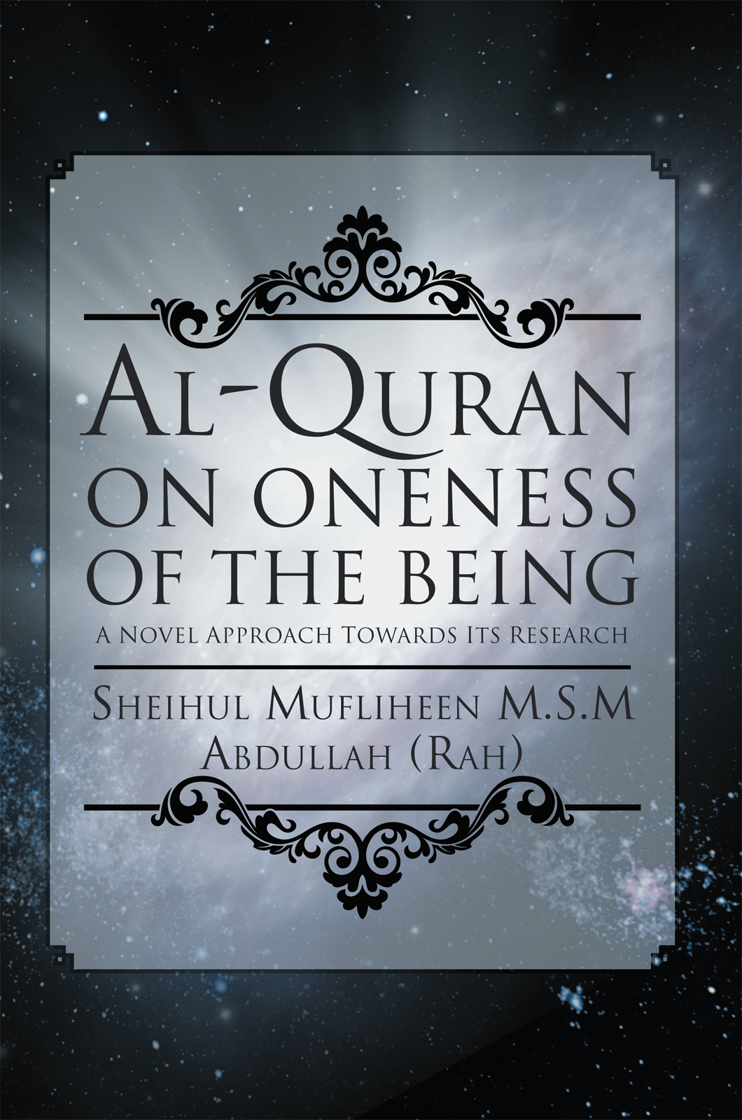 Al-Quran on Oneness of The Being By: Sheihul Mufliheen M.S.M Abdullah (Rah)