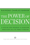 download The Power of Decision: A Step-By-Step Program to Overcome Indecision and Live Without Failure Forever book