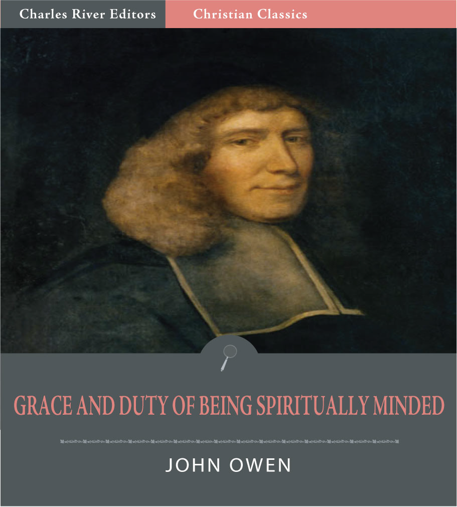 Grace and Duty of Being Spiritually Minded (Illustrated Edition)