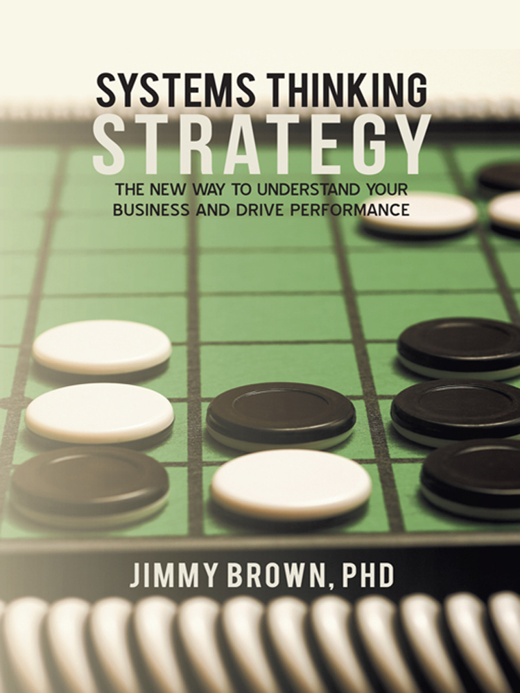Systems Thinking Strategy By: Jimmy Brown, PhD