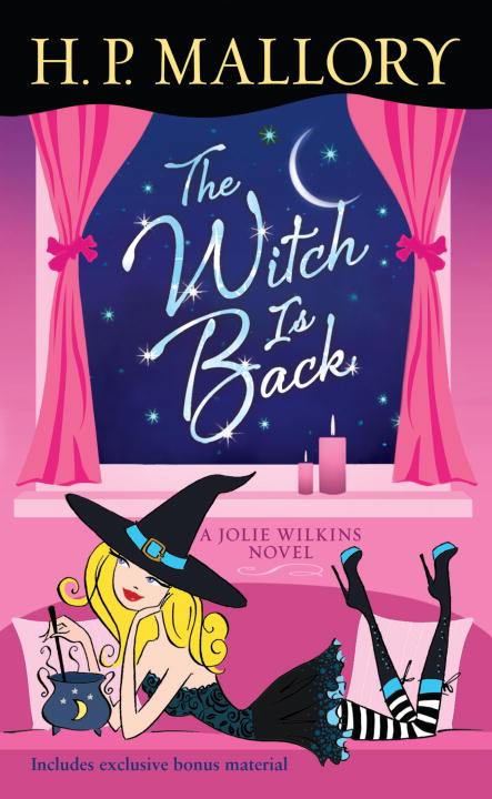 The Witch Is Back (with bonus short story Be Witched) By: H. P. Mallory