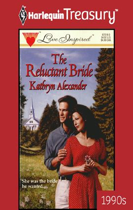 The Reluctant Bride By: Kathryn Alexander