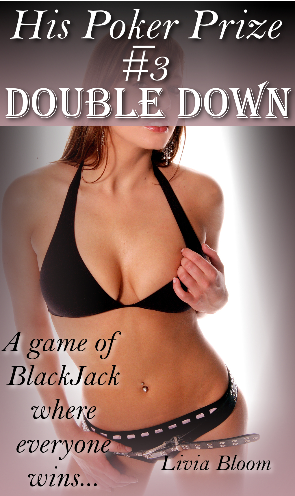 Double Down (His Poker Prize #3) By: Livia Bloom