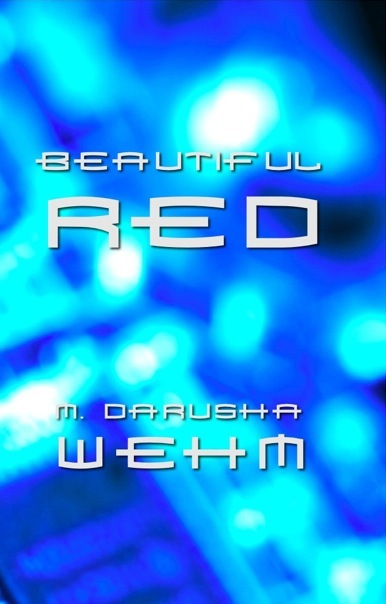 Beautiful Red By: M. Darusha Wehm