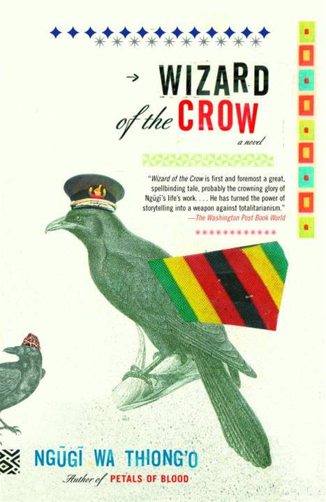Wizard of the Crow By: Ngugi wa'Thiong'o