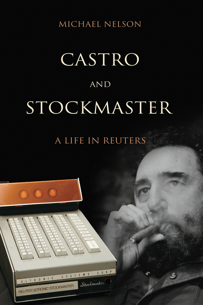 Castro and Stockmaster A Life in Reuters