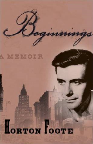 Beginnings By: Horton Foote