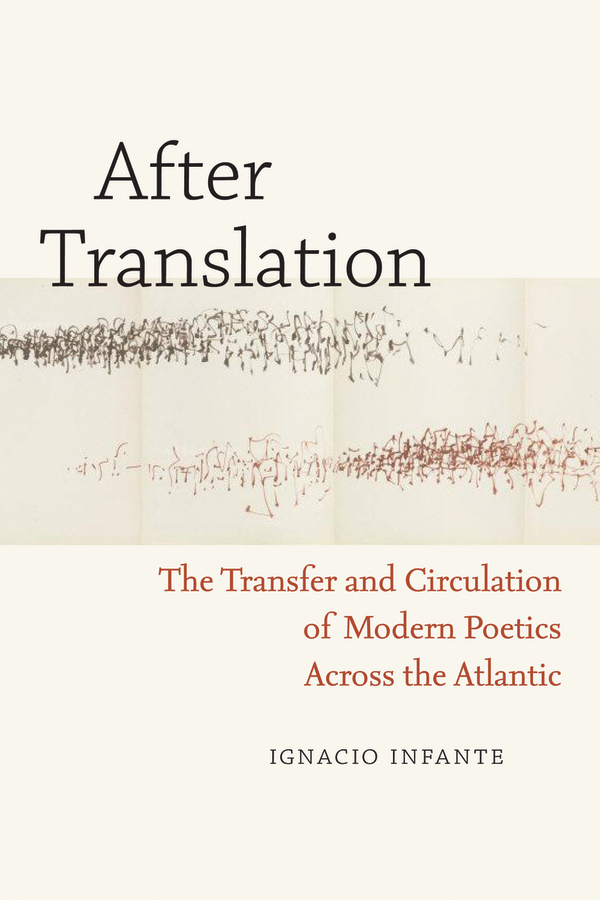 After Translation: The Transfer and Circulation of Modern Poetics Across the Atlantic