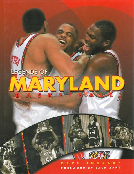 Legends of Maryland Basketball By: Dave Ungrady