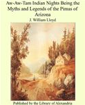 download Aw-Aw-Tam Indian Nights Being the Myths and Legends of the Pimas of Arizona book