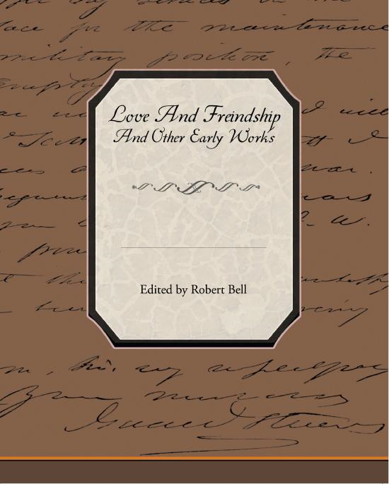 Jane Austen - Love and Friendship and Other Early Works