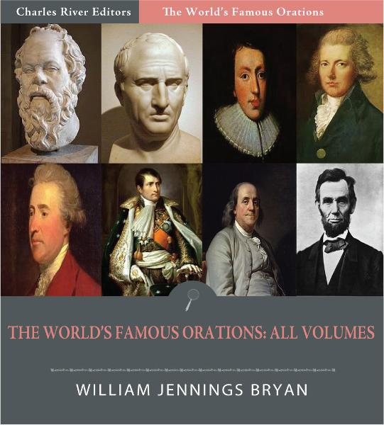 The Worlds Famous Orations: All Volumes (Illustrated Edition)