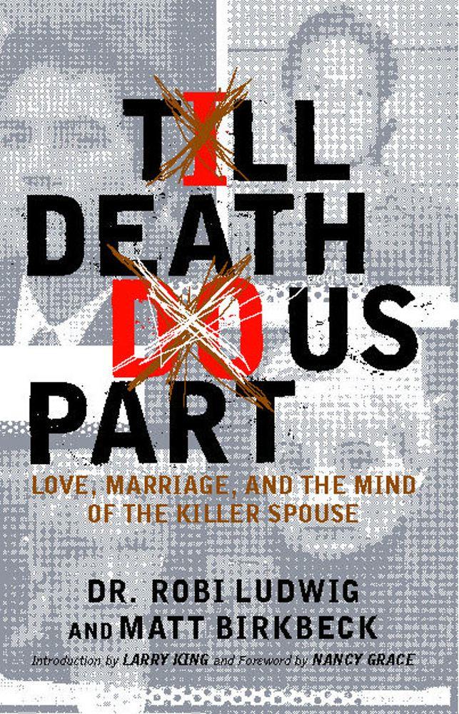 'Till Death Do Us Part By: Larry King,Matt Birkbeck,Robi Ludwig