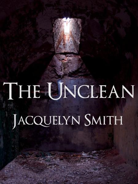 The Unclean: A Short Story