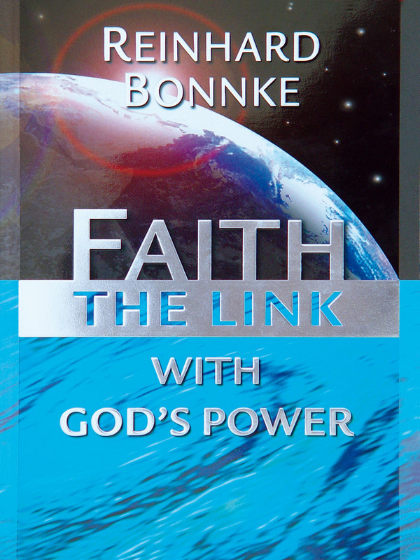 Faith the Link with God's Power By: Reinhard Bonnke
