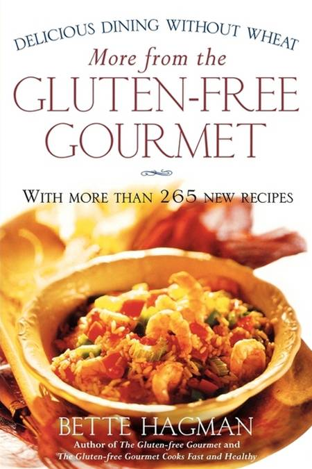 More from the Gluten-free Gourmet By: Bette Hagman