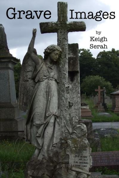 Grave Images By: Keigh Serah