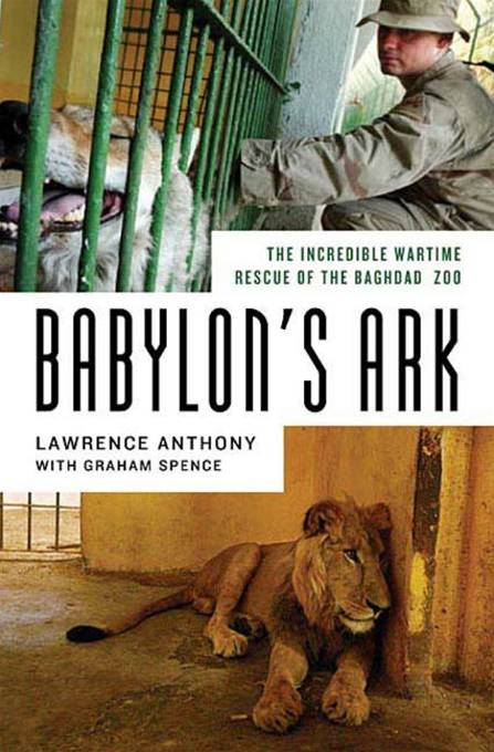 Babylon's Ark By: Graham Spence,Lawrence Anthony