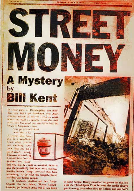 Street Money By: Bill Kent