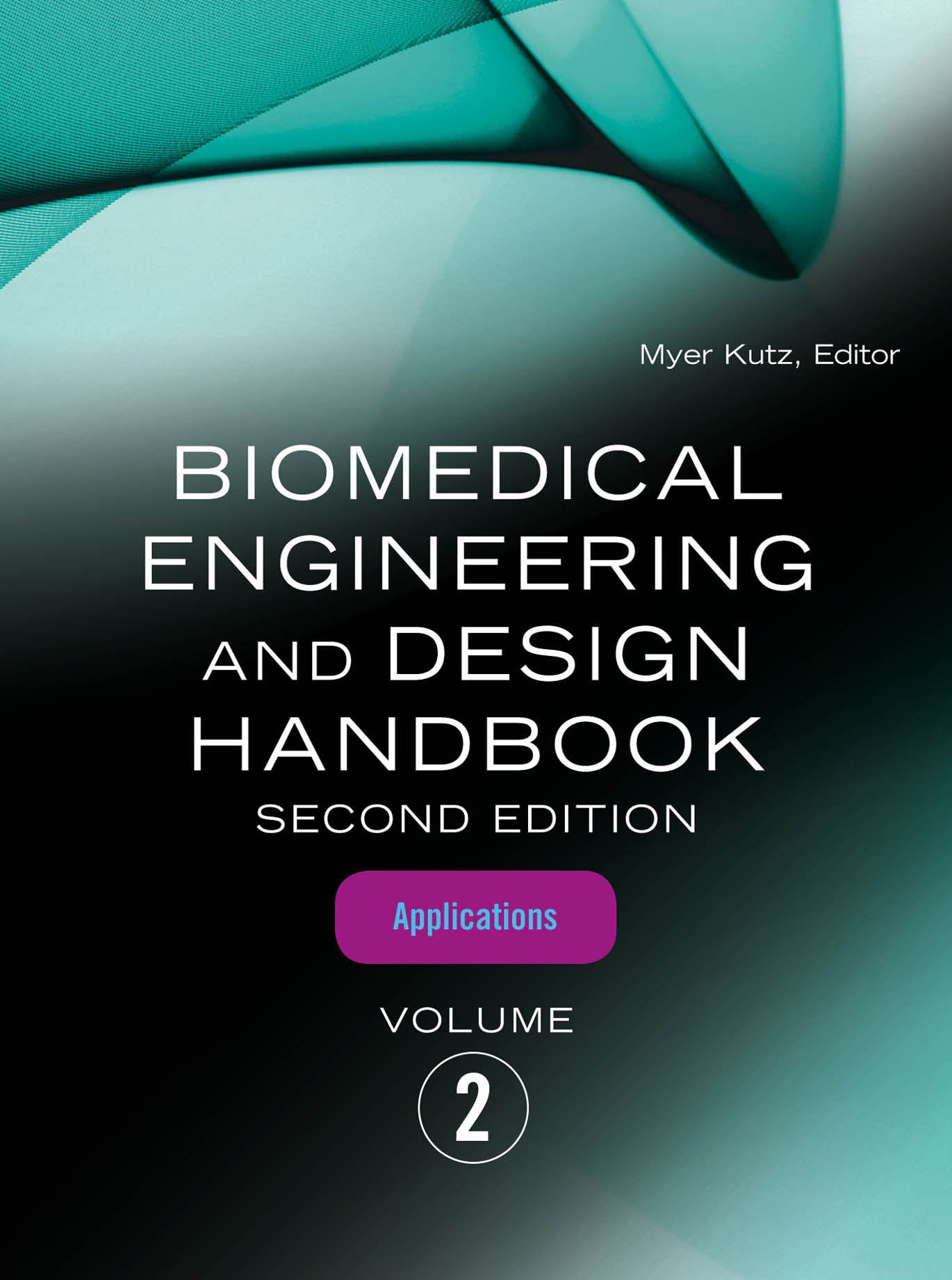 Biomedical Engineering and Design Handbook, Volume 2