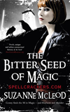 The Bitter Seed Of Magic: