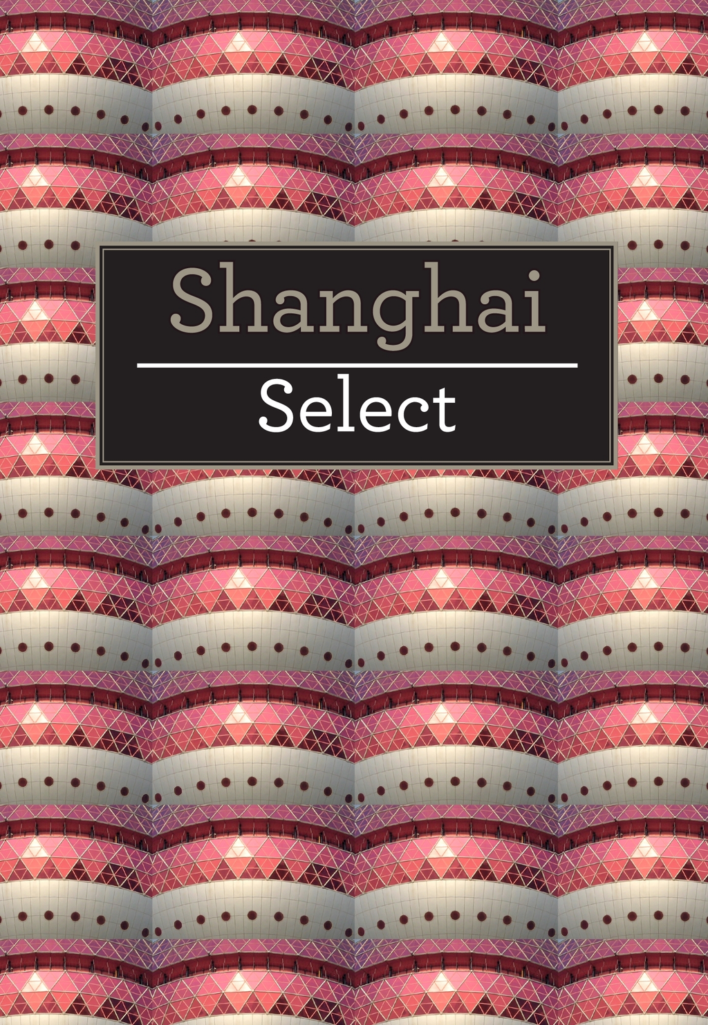 Shanghai Select By: Insight Guides