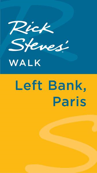 Rick Steves' Walk: Left Bank, Paris By: Gene Openshaw,Rick Steves,Steve Smith