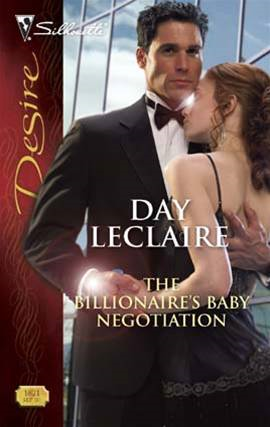 The Billionaire's Baby Negotiation By: Day Leclaire