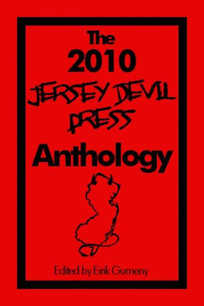 The 2010 Jersey Devil Press Anthology By: Eirik Gumeny