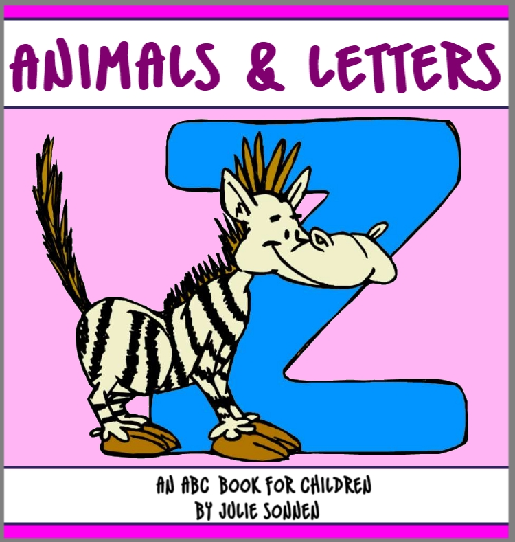Animals & Letters: An ABC Book for Children Learning the Alphabet By: Julie Sonnen